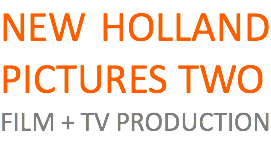 NEW HOLLAND PICTURES TWO FILM + TV PRODUCTION
